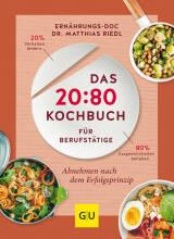 Das 20 : 80 Kochbuch für Berufstätige von Dr. Matthias Riedl