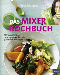 Das Mixer-Kochbuch von Tess Masters