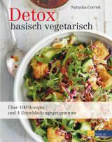 Detox basisch vegetarisch von Natasha Corrett
