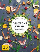 Deutsche Küche neu entdeckt! von Matthias F. Mangold