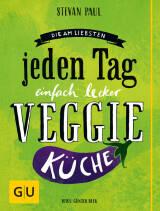 Die Am-liebsten-jeden-Tag-einfach-lecker-Veggie-Küche von Stevan Paul