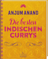 Die besten indischen Currys von Anjum Anand