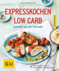 Expresskochen Low Carb von Inga Pfannebecker