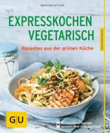 Expresskochen Vegetarisch von Martina Kittler