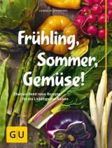 Frühling, Sommer, Gemüse! von Cornelia Schinharl