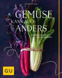 Gemüse kann auch anders von Bettina Matthaei