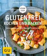 Glutenfrei kochen und backen von Christiane Schäfer und Sandra Strehle