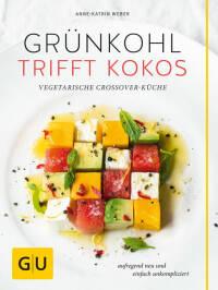 Grünkohl trifft Kokos von Anne-Katrin Weber