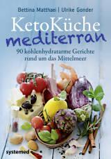 KetoKüche mediterran von Bettina Matthaei und Ulrike Gonder