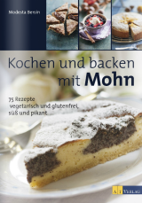 Kochen und backen mit Mohn von Modesta Bersin