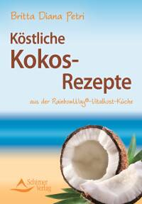 Köstliche Kokos-Rezepte von Britta Diana Petri