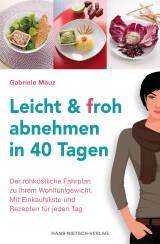 Leicht & froh abnehmen in 40 Tagen von Gabriele Mauz