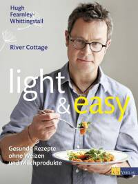light & easy von Hugh Fearnley-Whittingstall