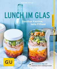 Lunch im Glas von Martina Kittler