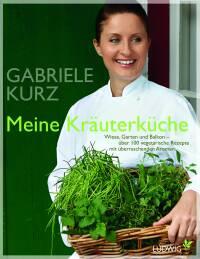 Meine Kräuterküche von Gabriele Kurz