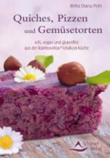 Quiches, Pizzen und Gemüsetorten von Britta Diana Petri