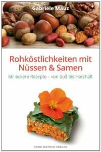 Rohköstlichkeiten mit Samen und Nüssen von Gabriele Mauz