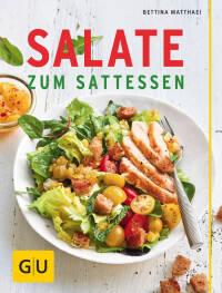 Salate zum Sattessen von Bettina Matthaei