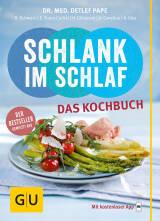 Schlank im Schlaf – das Kochbuch von Angelika Ilies, Anna Cavelius, Detlef Pape, Elmar Trunz-Carlisi, Rudolf Schwarz
