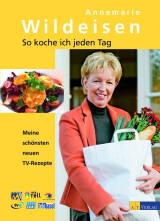 So koche ich jeden Tag von Annemarie Wildeisen