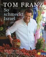 So schmeckt Israel von Tom Franz