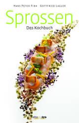 Sprossen – Das Kochbuch von Hans Peter Fink und Gottfried Lagler