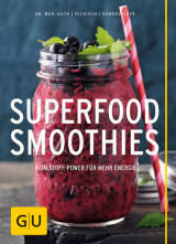 Superfood-Smoothies von Burkhard Hickisch, Christian Guth, Martina Dobrovicova