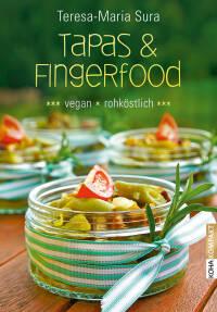 Tapas & Fingerfood – vegan und rohköstlich von Teresa-Maria Sura