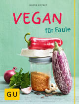 Vegan für Faule von Martin Kintrup
