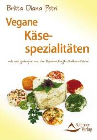 Vegane Käsespezialitäten von Britta Diana Petri