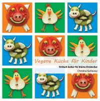 Vegane Küche für Kinder von Christina Kaldewey