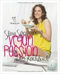 Veganpassion – Das Kochbuch von Stina Spiegelberg