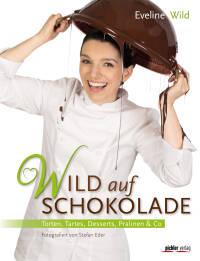 Wild auf Schokolade von Eveline Wild