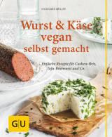 Wurst und Käse vegan von Hildegard Möller