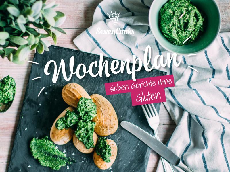 Durch das Jahr mit SevenCooks 2017:  Wochenplan glutenfrei