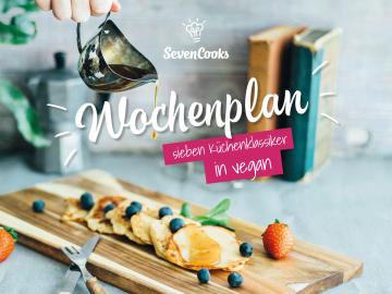 Durch das Jahr mit SevenCooks 2017:  Wochenplan Küchenklassiker-vegan
