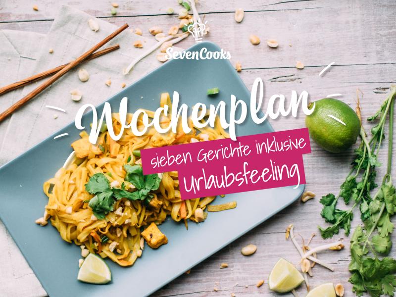 Durch das Jahr mit SevenCooks 2017:  Wochenplan Urlaubsfeeling3