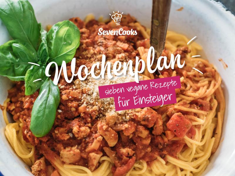 Durch das Jahr mit SevenCooks 2017:  Wochenplan vegan-für-einsteiger